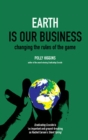Earth is Our Business : Changing the Rules of the Game - Book