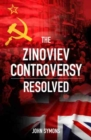 The Zinoviev Controversy Resolved - Book