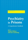 Psychiatry in Prisons : A Comprehensive Handbook - eBook