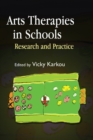 Arts Therapies in Schools : Research and Practice - eBook