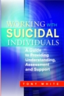 Working with Suicidal Individuals : A Guide to Providing Understanding, Assessment and Support - eBook