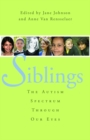 Siblings : The Autism Spectrum Through Our Eyes - eBook