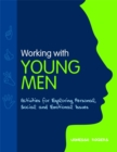 Working with Young Men : Activities for Exploring Personal, Social and Emotional Issues  Second Edition - eBook