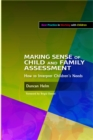 Making Sense of Child and Family Assessment : How to Interpret Children's Needs - eBook