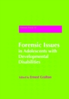 Forensic Issues in Adolescents with Developmental Disabilities - eBook