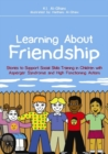 Learning About Friendship : Stories to Support Social Skills Training in Children with Asperger Syndrome and High Functioning Autism - eBook
