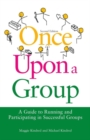 Once Upon a Group : A Guide to Running and Participating in Successful Groups Second Edition - eBook
