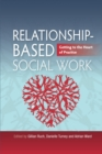 Relationship-Based Social Work : Getting to the Heart of Practice - eBook