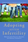 Adopting after Infertility : Messages from Practice, Research and Personal Experience - eBook