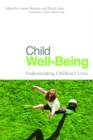 Child Well-Being : Understanding Children's Lives - eBook