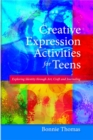 Creative Expression Activities for Teens : Exploring Identity through Art, Craft and Journaling - eBook