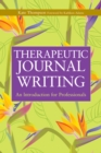 Therapeutic Journal Writing : An Introduction for Professionals - eBook