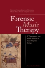 Forensic Music Therapy : A Treatment for Men and Women in Secure Hospital Settings - eBook