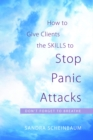 How to Give Clients the Skills to Stop Panic Attacks : Don't Forget to Breathe - eBook