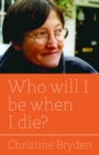 Who will I be when I die? - eBook