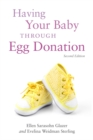 Having Your Baby Through Egg Donation : Second Edition - eBook