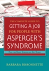 The Complete Guide to Getting a Job for People with Asperger's Syndrome : Find the Right Career and Get Hired - eBook