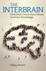 The Interbrain : How Unconscious Connections Influence Human Behaviour and Relationships - eBook
