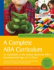 A Complete ABA Curriculum for Individuals on the Autism Spectrum with a Developmental Age of 3-5 Years : A Step-by-Step Treatment Manual Including Supporting Materials for Teaching 140 Beginning Skill - eBook