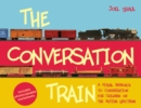The Conversation Train : A Visual Approach to Conversation for Children on the Autism Spectrum - eBook