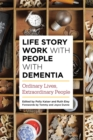 Life Story Work with People with Dementia : Ordinary Lives, Extraordinary People - eBook