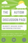 The Autism Discussion Page on anxiety, behavior, school, and parenting strategies : A toolbox for helping children with autism feel safe, accepted, and competent - eBook