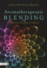 Aromatherapeutic Blending : Essential Oils in Synergy - eBook