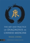 The Art and Practice of Diagnosis in Chinese Medicine - eBook