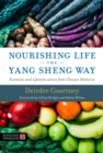 Nourishing Life the Yang Sheng Way : Nutrition and Lifestyle Advice from Chinese Medicine - eBook