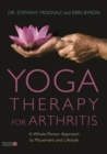 Yoga Therapy for Arthritis : A Whole-Person Approach to Movement and Lifestyle - eBook