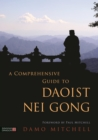 A Comprehensive Guide to Daoist Nei Gong - eBook
