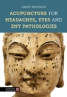 Acupuncture for Headaches, Eyes and ENT Pathologies - eBook