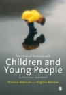 The Ethics of Research with Children and Young People : A Practical Handbook - Book