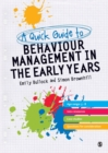 A Quick Guide to Behaviour Management in the Early Years - Book