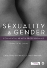 Sexuality and Gender for Mental Health Professionals : A Practical Guide - Book