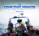 The Polar Ocean Challenge : The Story of an Epic Voyage Around the North Pole - Book