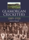 Glamorgan Cricketers 1889-1920 - Book