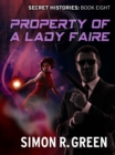 Property of a Lady Faire : Secret History Book 8 - eBook