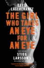 The Girl Who Takes an Eye for an Eye: Continuing Stieg Larsson's Millennium Series - eBook