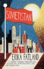 Sovietistan : A Journey Through Turkmenistan, Kazakhstan, Tajikistan, Kyrgyzstan and Uzbekistan - Book