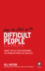 How To Deal With Difficult People : Smart Tactics for Overcoming the Problem People in Your Life - Book