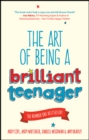 The Art of Being a Brilliant Teenager - eBook