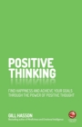 Positive Thinking : Find happiness and achieve your goals through the power of positive thought - Book
