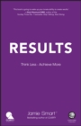 Results : Think Less. Achieve More - Book