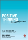 Positive Thinking Pocketbook : Little Exercises for a happy and successful life - Book