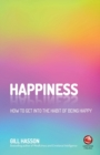 Happiness : How to Get Into the Habit of Being Happy - Book