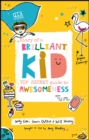 Diary of a Brilliant Kid : Top Secret Guide to Awesomeness - Book