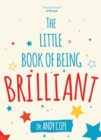 The Little Book of Being Brilliant - Book