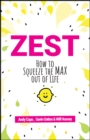 Zest : How to Squeeze the Max out of Life - Book