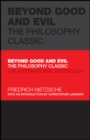 Beyond Good and Evil : The Philosophy Classic - eBook